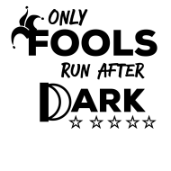 Only Fools Run After Dark Fun Run