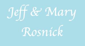 Jeff & Mary Rosnick
