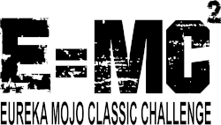 E=MC2 Eureka Mojo Classic Challenge