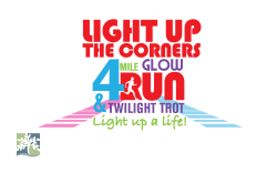 LIGHT UP THE CORNERS 4-Mile & 1k Twilight Trot      AUGUST 11, 2018
