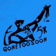 Gone Too Soon 5K