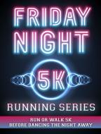 Friday Night 5K July 21