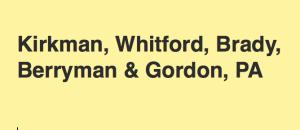 Kirkman, Whitford, Brady, Berryman & Gordon, PA