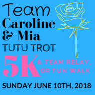 #TeamCarolineAndMia Tutu Trot 5k and 3 Person Relay