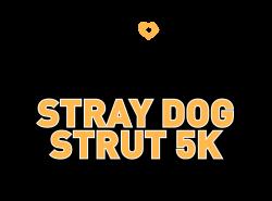 Stray Dog Strut 5K & 1 Mile Fun Walk