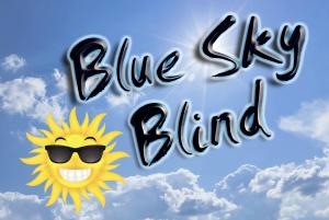 Blue Sky Blind