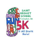 It Al lStarts Here Saint Bridget School 5K and fun run!