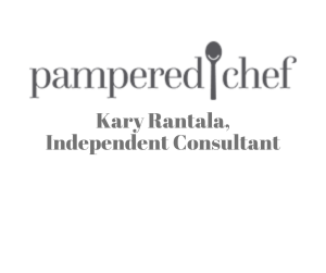 Kary Rantala, Pampered Chef Independent Consultant