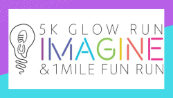 Imagine 5K Glow Run/Walk and 1 Mile Fun Run/Walk  RESCHEDULED!