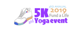 Fund a Life 5K Run/1 Mile Walk + Yoga
