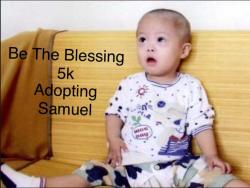 Be the Blessing 5k - Adopting Samuel