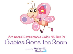 Madison's Miracles 3rd Annual Remembrance Walk & 5K Run For Babies Gone Too Soon