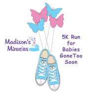 2nd Annual Madison's Miracles 5k Run / Family Walk For Babies Gone Too Soon