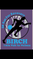 Birch Tree 5k Run for Recovery / 1 Mile walk for wellness