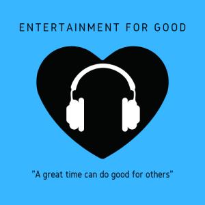 Entertainment For Good