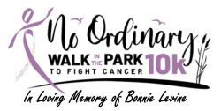 No Ordinary Walk in the Park 10K to Fight Cancer Virtual Walk in Loving Memory of Bonnie Levine