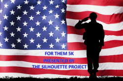 For Them 5K presented by The Silhouette Project