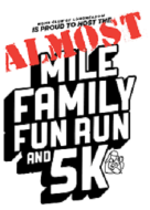 Almost Mile Family Fun Run and 5K