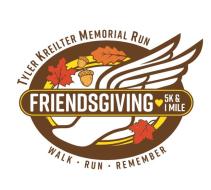 Friendsgiving 5K & 1 Mile - Tyler Kreilter Memorial Run