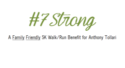 #7 Strong - 5K Run/Walk Benefit for Anthony Tollari