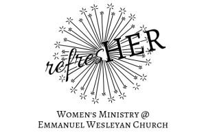 refresHER—Women's Ministry @Emmanuel Wesleyan Church