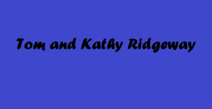 Tom and Kathy Ridgeway