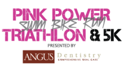 Pink Power Triathlon & 5K presented by Angus Dentistry