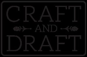 Craft and Draft