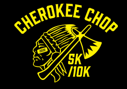 The Cherokee Chop 10k, 5k, and 1 Mile Fun Run