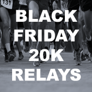 Black Friday 20K Relays