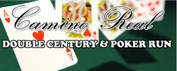 Camino Real Double Century & Poker Run