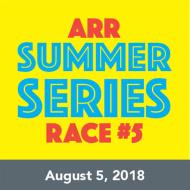 ARR Summer Series #5