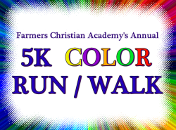 Farmers Christian Academy 5K Color Run/Walk