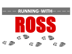 RUNNING WITH ROSS