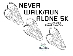 Never Walk/Run Alone 5K