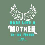 Race Like A Mother 5k, 10k & Mini Mother Runner