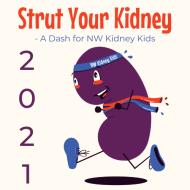 """Strut Your Kidney - a dash for NW Kidney Kids (Vamos a Caminar Con Orgullo Su Riñón - una carrera para """"NW Kidney Kids"""" )"""