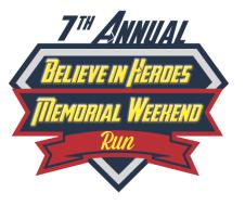 7th Annual Believe in Heroes Memorial Weekend Run