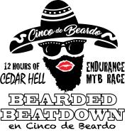 The Bearded Beatdown en Cinco de Beardo:  12 Hours of Cedar Hell