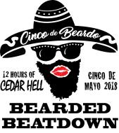 The Bearded Beatdown en Cinco de Mayo:  12 Hours of Cedar Hell