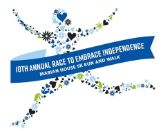 10th Annual Marian House Race to Embrace Independence 5K Run and Walk