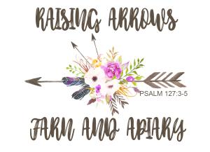 Raising Arrows Farm & Apiary