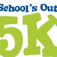 Schools out for Summer $15  5k race and 1 mile fun run