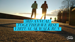 3rd Annual Together We Rise Virtual 5K