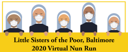 Little Sisters of the Poor  VIRTUAL NUN RUN 5K and 1 Mile Run/Walk