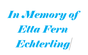 In Memory of Etta Fern Echterling