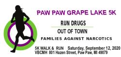 Paw Paw Grape Lake Run Drugs out of Town 5k Walk Run Virtual Run. Please visit the familiesagainstnarcotics.org website to register!