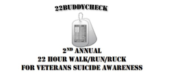 22BuddyCheck 2nd Annual 22 Hour Walk/Run/Ruck for Veterans Suicide Awareness