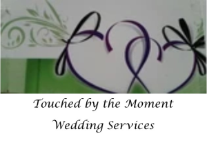 Touched by the Moment Wedding Services