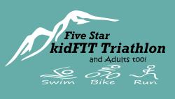 Five Star kidFIT Triathlon & Adults too